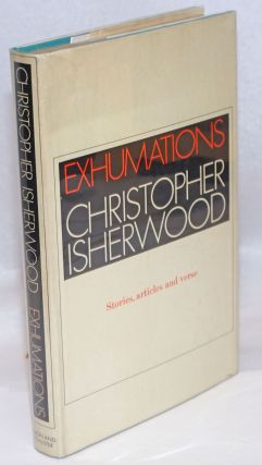 Exhumations; stories, articles, verses. Christopher Isherwood