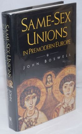 Same-Sex Unions in Premodern Europe. John Boswell