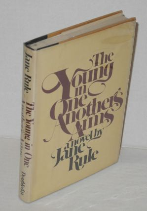 The Young in One Another's Arms a novel. Jane Rule