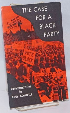 The case for a black party; introduction by Paul Boutelle. Socialist Workers Party