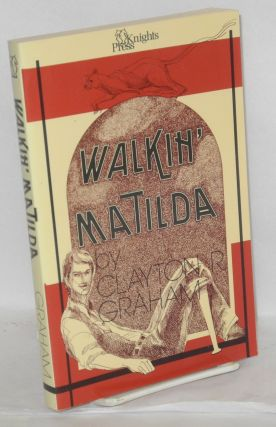 Walkin' Matilda. Clayton R. Graham.
