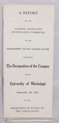 A report by the General Legislative Investigating Committee to the Mississippi State Legislature...