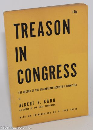 Treason in Congress; the record of the House Un-American Activities Committee. With an...