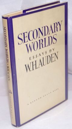 Secondary Worlds:. W. H. Auden