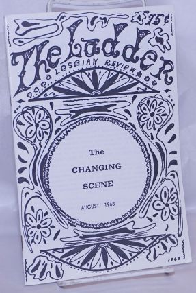 The Ladder: a lesbian review; vol. 12, #10, August 1968;The Changing Scene. Helen Sanders, Gene...
