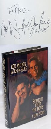 Straight from the Heart: a love story [signed]. Rod and Bob Jackson-Paris