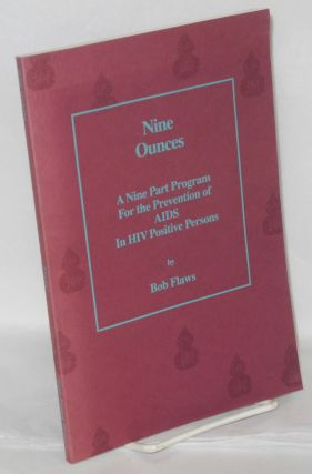 Nine ounces; a nine part program for the pevention of AIDS in HIV positive persons, calligraphy...