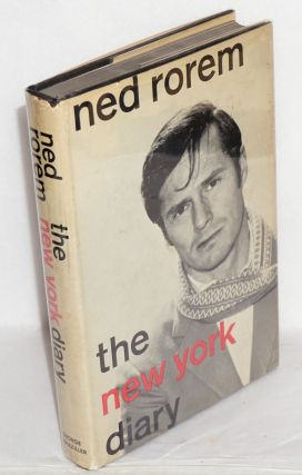 The New York Diary of Ned Rorem. Ned Rorem