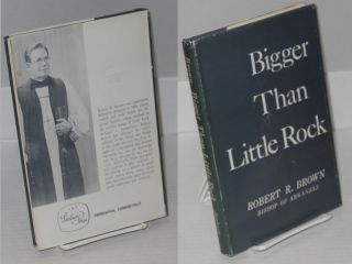 Bigger than Little Rock. Robert R. Brown
