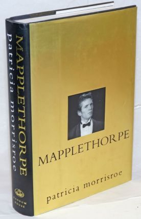 Mapplethorpe; a biography. Robert Mapplethorpe, Patricia Morrisroe