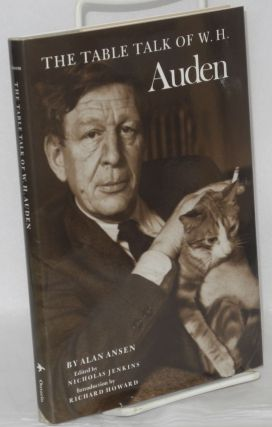The Table Talk of W. H. Auden. W. H. Auden, Alan Ansen, Nicholas Jenkins, Reichard Howard