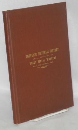 Souvenir pictorial history of Local Union no. 104, San Francisco, California, affiliated with...