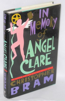 In Memory of Angel Clare a novel. Christopher Bram