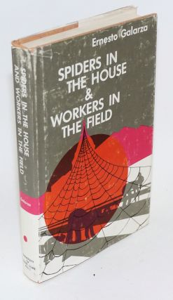 Spiders in the house and workers in the field. Ernesto Galarza.