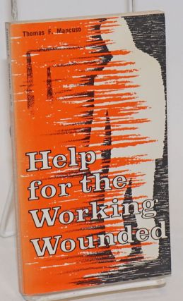 Help for the working wounded. Thomas F. Mancuso