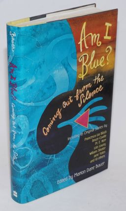 Am I Blue? Coming out from the silence. Marion Dane Bauer, M. E. Kerr Bruce Coville, Jane Yolen,...