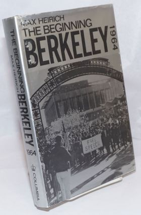 The beginning, Berkeley 1964. Max Heirich