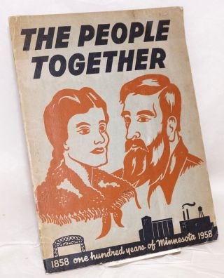 The people together, one hundred years of Minnesota, 1858-1958