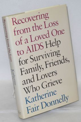 Recovering from the loss of a loved one to AIDS. Katherine Fair Donnelly