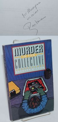 Murder in the Collective Pam Nilsen mystery #1 [signed]. Barbara Wilson