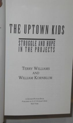 The uptown kids; struggle and hope in the projects