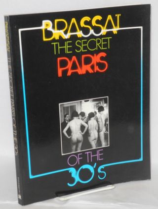 The secret Paris of the 30's; translated from the French by Richard Miller. Brassaï.