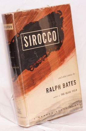 Sirocco and other stories. Ralph Bates