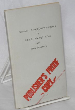 Reagan: a President succeeds. John T. Dolan, Gregory A. Fossedal, Terry