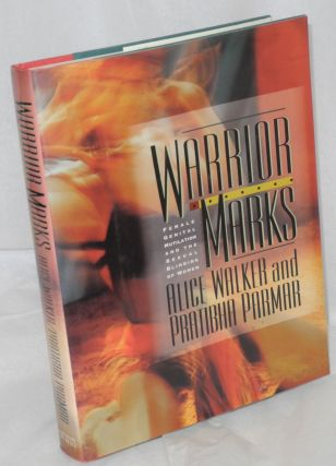 Warrior Marks: female genital mutilation and the sexual blinding of women. Alice Walker, Pratibha...