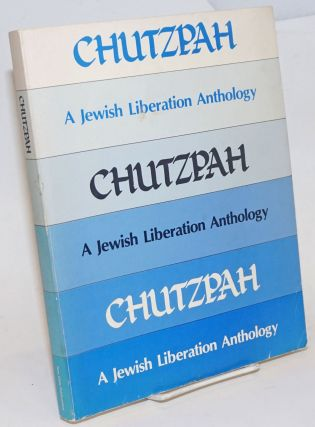 Chutzpah, a Jewish liberation anthology. This book was edited by Steven Lubet, Jeffry (Shaye)...