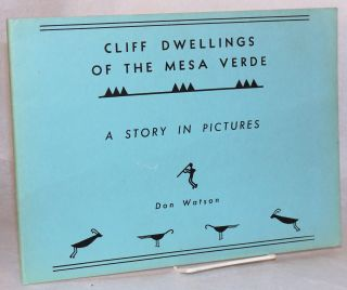 Cliff dwellings of the Mesa Verde; a story in pictures. Don Watson