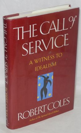 The call of service; witness to idealism. Robert Coles