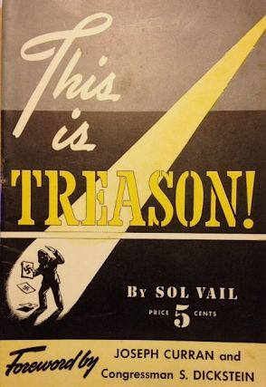 This is treason! Foreword by Joseph Curran and Congressman S. Dickstein. Sol Vail