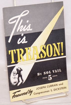 This is treason! Foreword by Joseph Curran and Congressman S. Dickstein