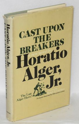 Cast Upon the Breakers. Horatio Alger, Jr., Ralph D. Gardner