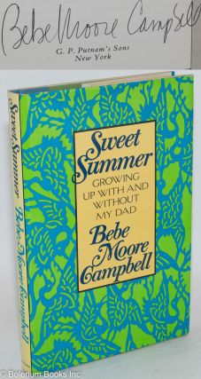 Sweet summer; growing up with & without my dad. Bebe Moore Campbell