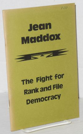 Jean Maddox; the fight for rank and file democracy. Jean Maddox, Pamela Allen, Joyce Maupin