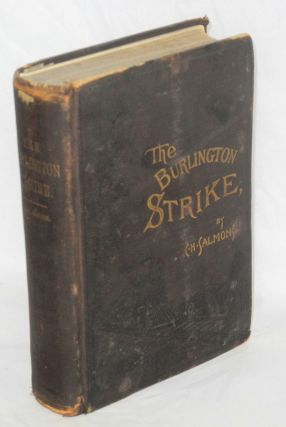 The Burlington strike: its motives and methods, including the causes of the strike, remote and...