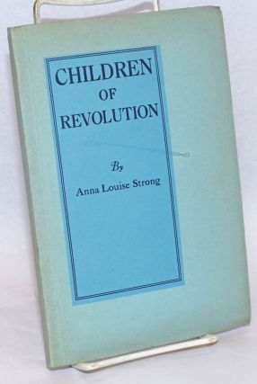 Children of revolution; story of the John Reed Children's Colony on the Volga, which is as well a...