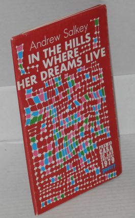 In the Hills Where Her Dreams Live: poems for Chile, 1973-1978. Andrew Salkey