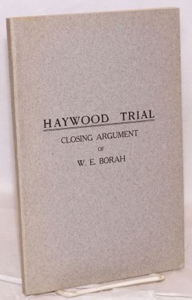 Haywood trial, closing argument. William Edgar Borah.