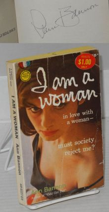 I Am a Woman [signed]. Ann Bannon, Ann Thayer Aka A. Bannon, Ann Weldy