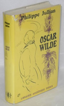 Oscar Wilde. Philippe Jullian