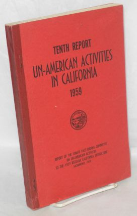 Tenth report of the Senate factfinding subcommittee on un-American activities, 1959. California...