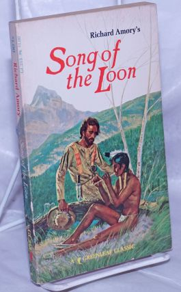 Song of the Loon; a gay pastoral a five books and an interlude. Richard Amory, Robert Bonfils,...