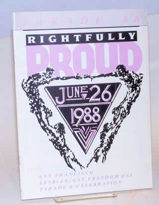 1988 San Francisco Lesbian/Gay Freedom Day parade & celebration: Rightfully proud; June 26 1988....