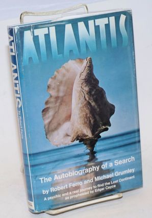 Atlantis; the autobiography of a search. Robert Ferro, Michael Grumley