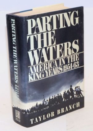 Parting the Waters: America in the King years, 1954-63. Taylor Branch