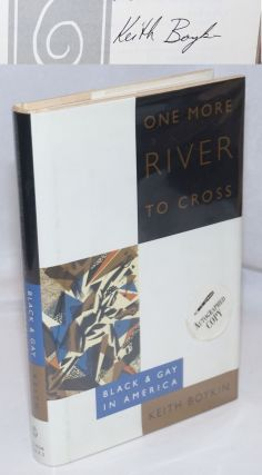 One More River to Cross: Black and Gay in America [signed]. Keith Boykin