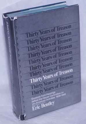 Thirty years of treason; excepts from hearings before the House Committee on Un-American...